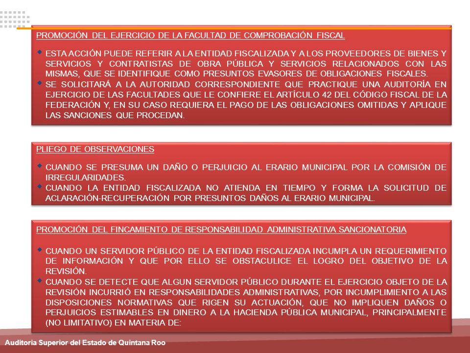 Auditoria Superior del Estado de Quintana Roo PROMOCIÓN DEL EJERCICIO DE LA FACULTAD DE COMPROBACIÓN FISCAL ESTA ACCIÓN PUEDE REFERIR A LA ENTIDAD FIS