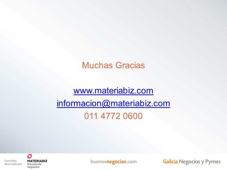 Muchas Gracias www.materiabiz.com informacion@materiabiz.com 011 4772 0600