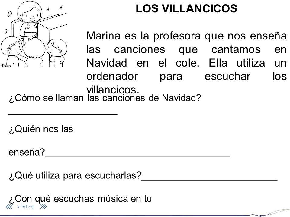 aulapt.org LOS VILLANCICOS Marina es la profesora que nos enseña las canciones que cantamos en Navidad en el cole. Ella utiliza un ordenador para escu