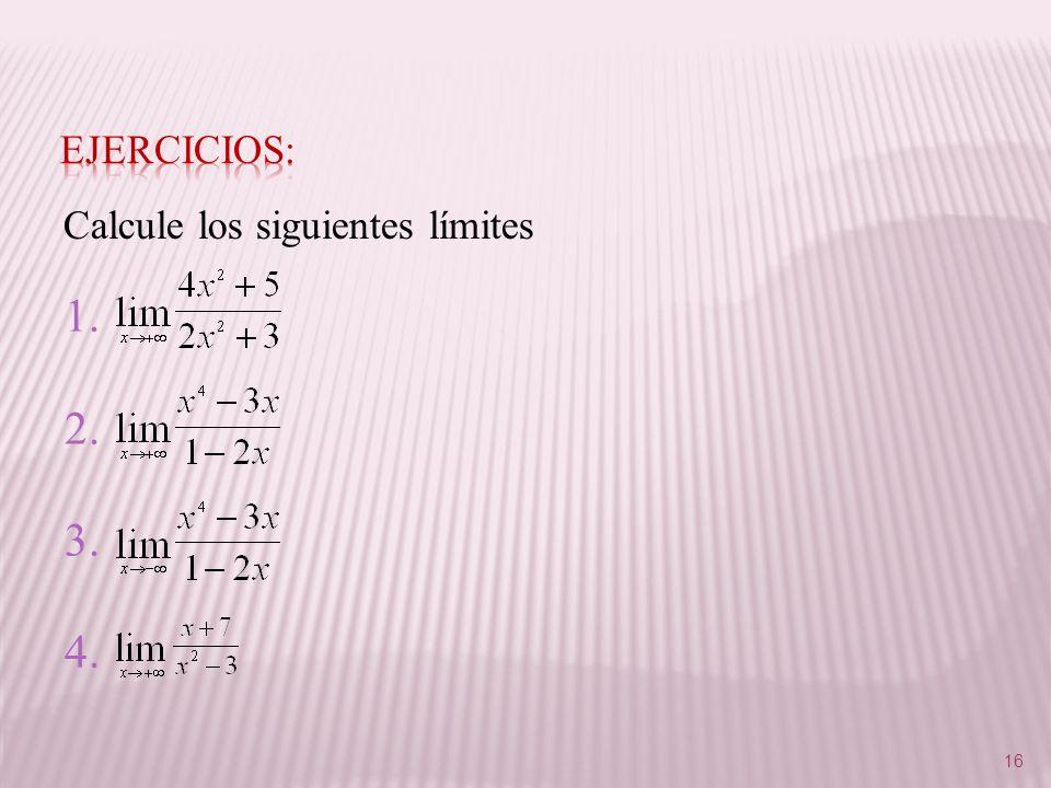 16 1. 2. 3. 4. Calcule los siguientes límites