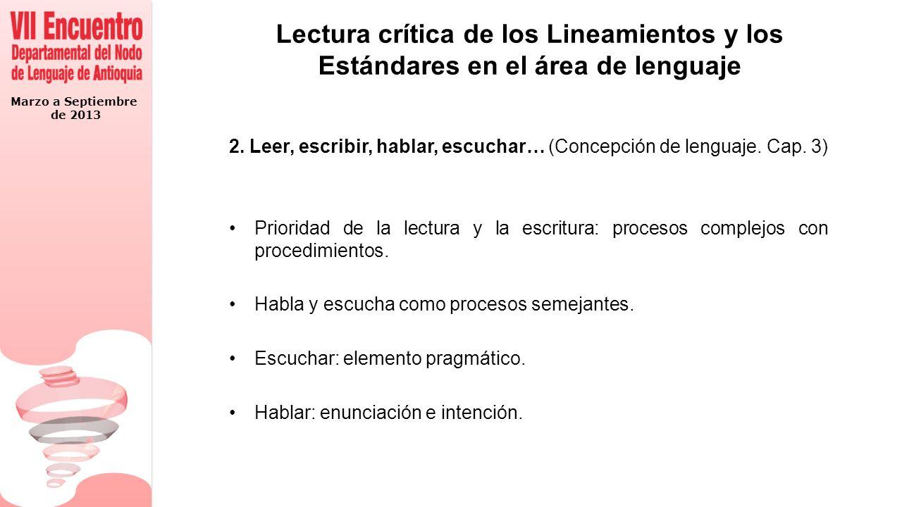 Marzo a Septiembre de 2013 Lectura crítica de los Lineamientos y los Estándares en el área de lenguaje 2.