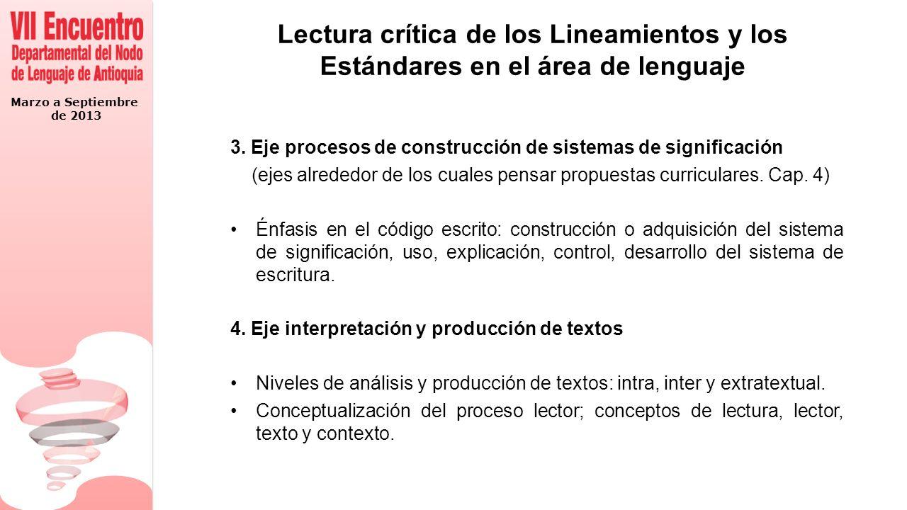 Marzo a Septiembre de 2013 Lectura crítica de los Lineamientos y los Estándares en el área de lenguaje 3.
