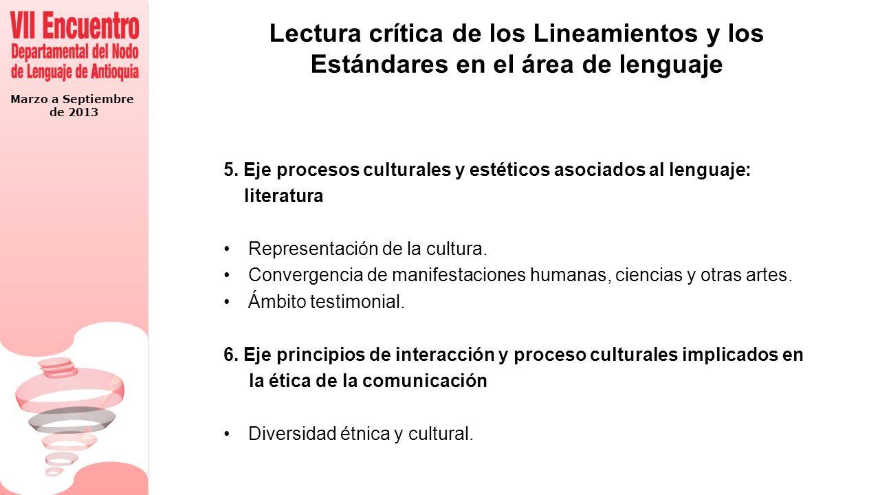 Marzo a Septiembre de 2013 Lectura crítica de los Lineamientos y los Estándares en el área de lenguaje 5.