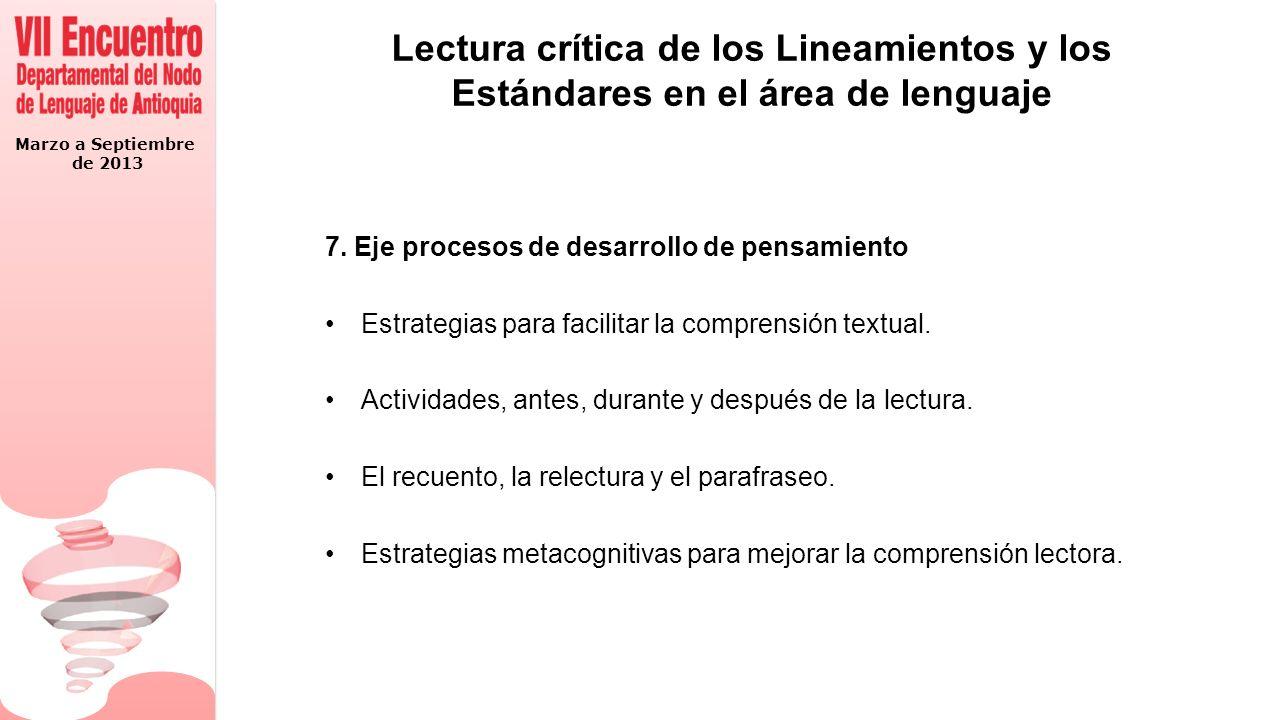 Marzo a Septiembre de 2013 Lectura crítica de los Lineamientos y los Estándares en el área de lenguaje 7.