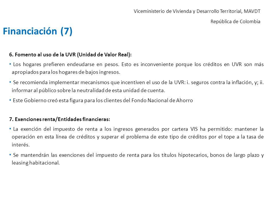 Viceministerio de Vivienda y Desarrollo Territorial, MAVDT República de Colombia 6. Fomento al uso de la UVR (Unidad de Valor Real): Los hogares prefi