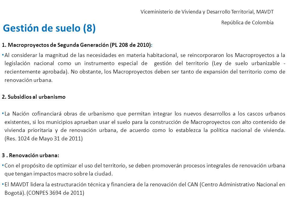 Viceministerio de Vivienda y Desarrollo Territorial, MAVDT República de Colombia 1. Macroproyectos de Segunda Generación (PL 208 de 2010): Al consider