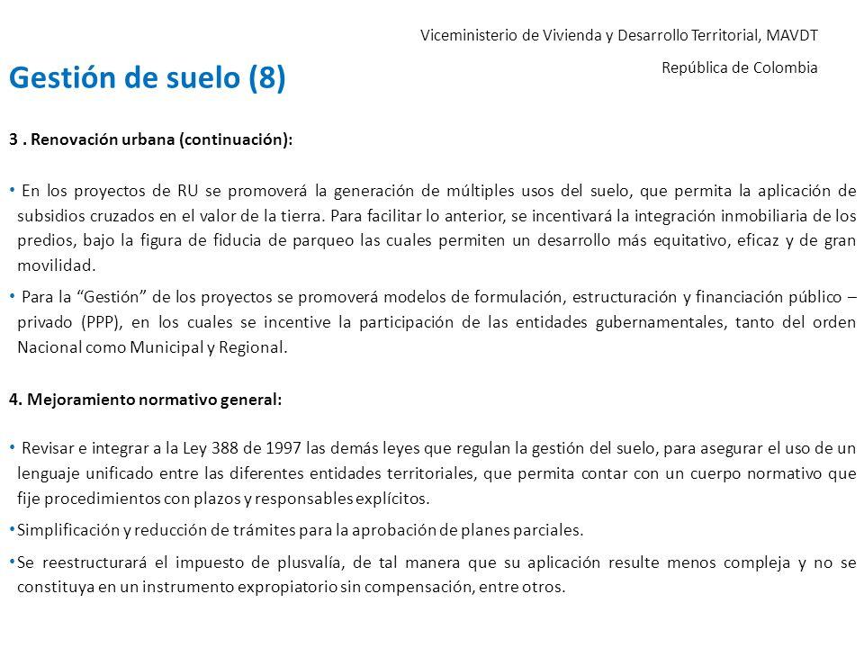 Viceministerio de Vivienda y Desarrollo Territorial, MAVDT República de Colombia 3. Renovación urbana (continuación): En los proyectos de RU se promov