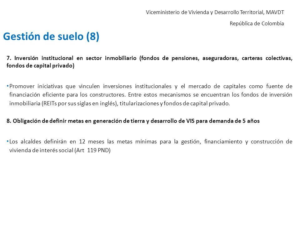 Viceministerio de Vivienda y Desarrollo Territorial, MAVDT República de Colombia 7. Inversión institucional en sector inmobiliario (fondos de pensione