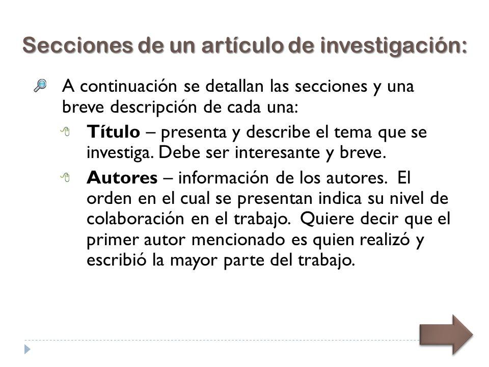 A continuación se detallan las secciones y una breve descripción de cada una: Título – presenta y describe el tema que se investiga.