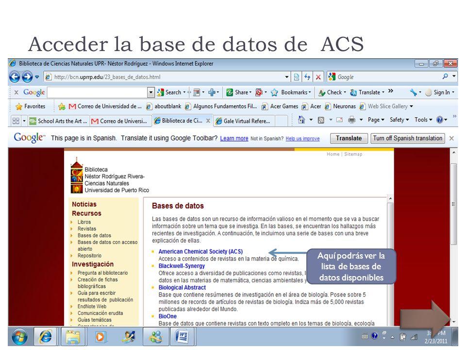 Acceder la base de datos de ACS Aquí podrás ver la lista de bases de datos disponibles