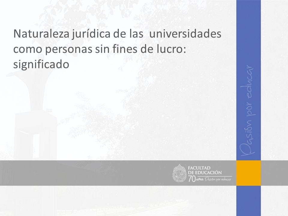 Naturaleza jurídica de las universidades como personas sin fines de lucro: significado