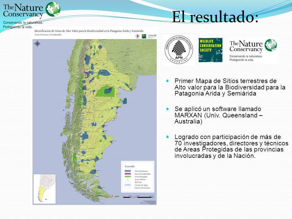 El resultado: Primer Mapa de Sitios terrestres de Alto valor para la Biodiversidad para la Patagonia Arida y Semiárida Se aplicó un software llamado M