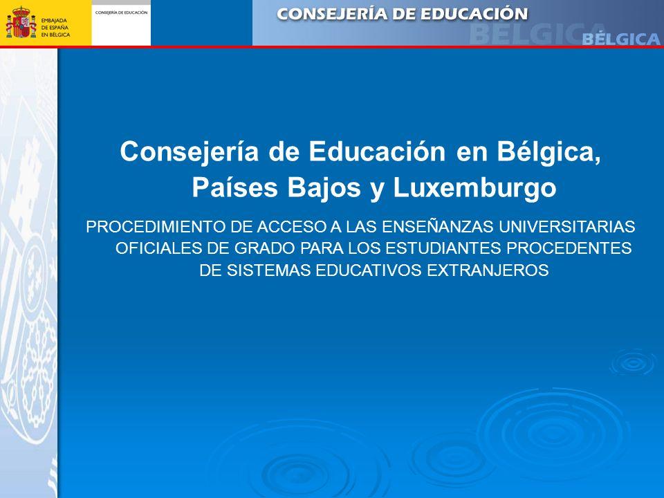 Consejería de Educación en Bélgica, Países Bajos y Luxemburgo PROCEDIMIENTO DE ACCESO A LAS ENSEÑANZAS UNIVERSITARIAS OFICIALES DE GRADO PARA LOS ESTU