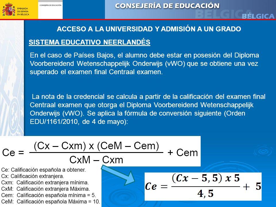 SISTEMA EDUCATIVO NEERLANDÉS En el caso de Países Bajos, el alumno debe estar en posesión del Diploma Voorbereidend Wetenschappelijk Onderwijs (vWO) q