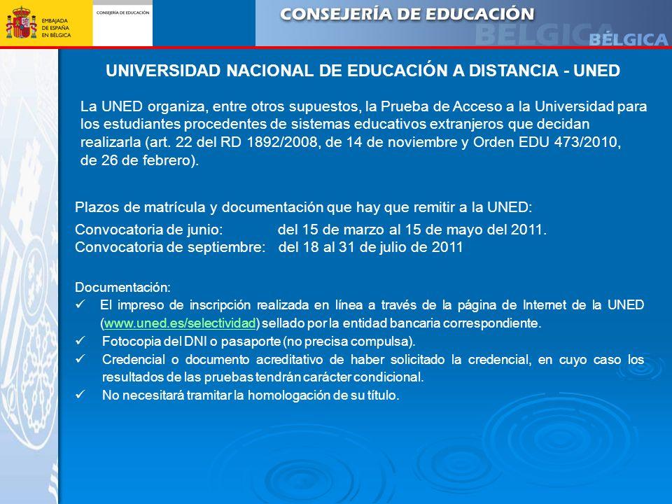 UNIVERSIDAD NACIONAL DE EDUCACIÓN A DISTANCIA - UNED La UNED organiza, entre otros supuestos, la Prueba de Acceso a la Universidad para los estudiante