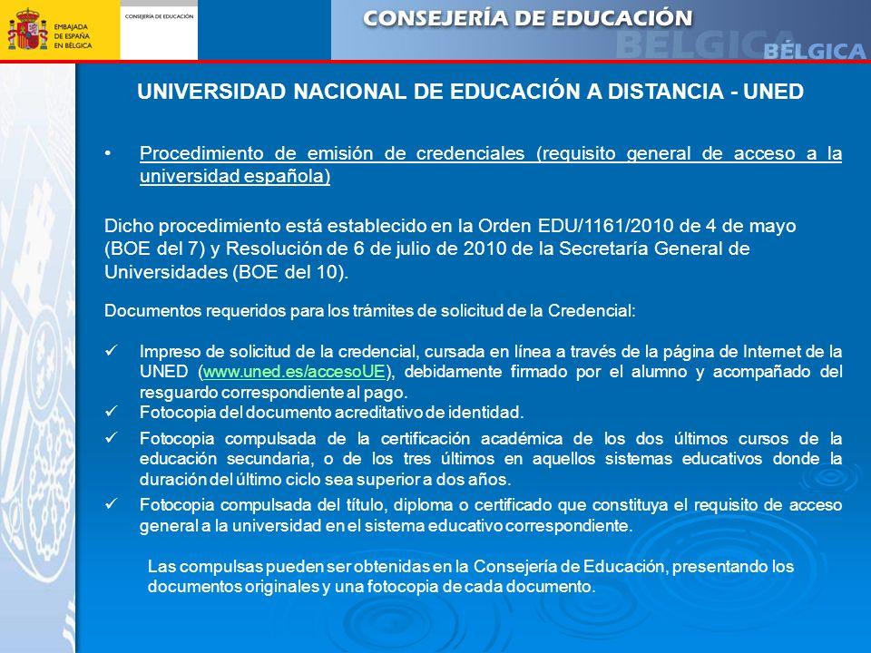 UNIVERSIDAD NACIONAL DE EDUCACIÓN A DISTANCIA - UNED Dicho procedimiento está establecido en la Orden EDU/1161/2010 de 4 de mayo (BOE del 7) y Resoluc