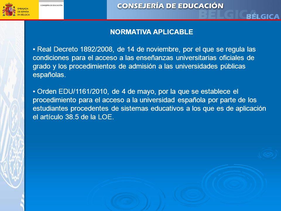 NORMATIVA APLICABLE Real Decreto 1892/2008, de 14 de noviembre, por el que se regula las condiciones para el acceso a las enseñanzas universitarias of