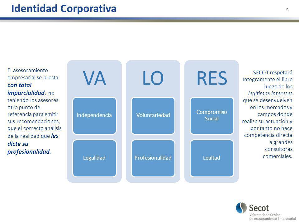 Identidad Corporativa 5 El asesoramiento empresarial se presta con total imparcialidad, no teniendo los asesores otro punto de referencia para emitir sus recomendaciones, que el correcto análisis de la realidad que les dicte su profesionalidad.