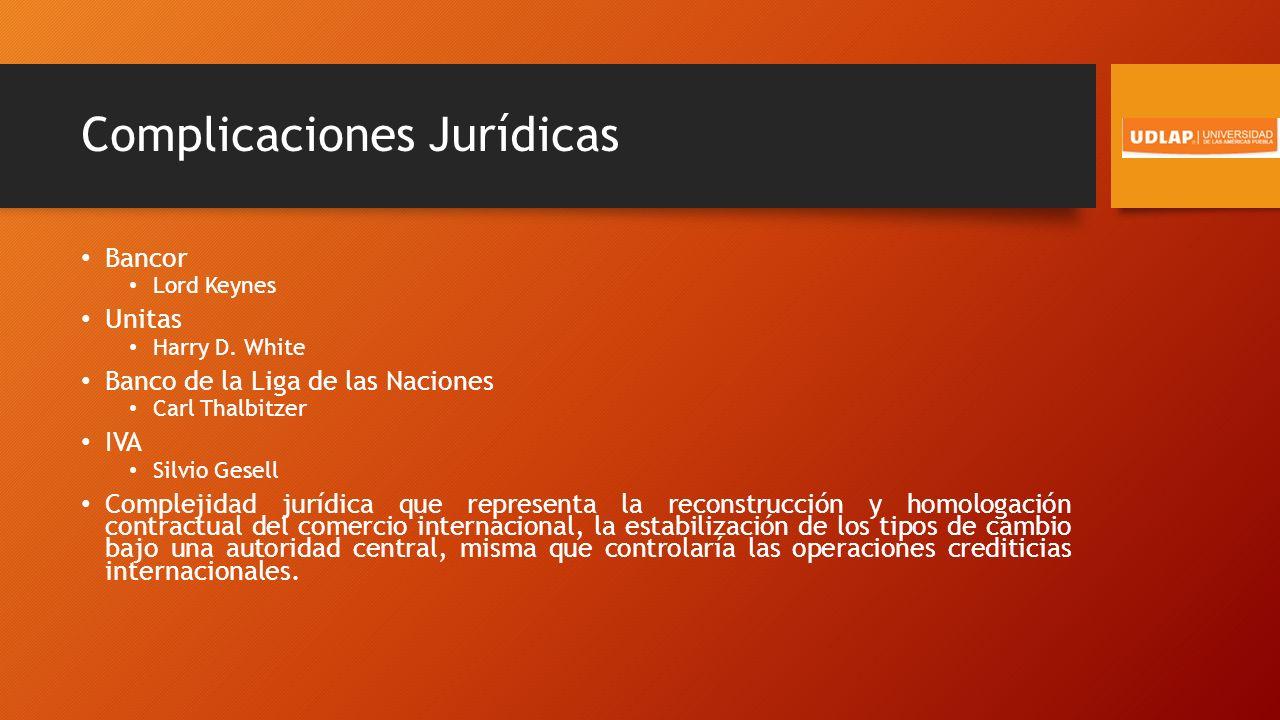 Complicaciones Jurídicas Bancor Lord Keynes Unitas Harry D.