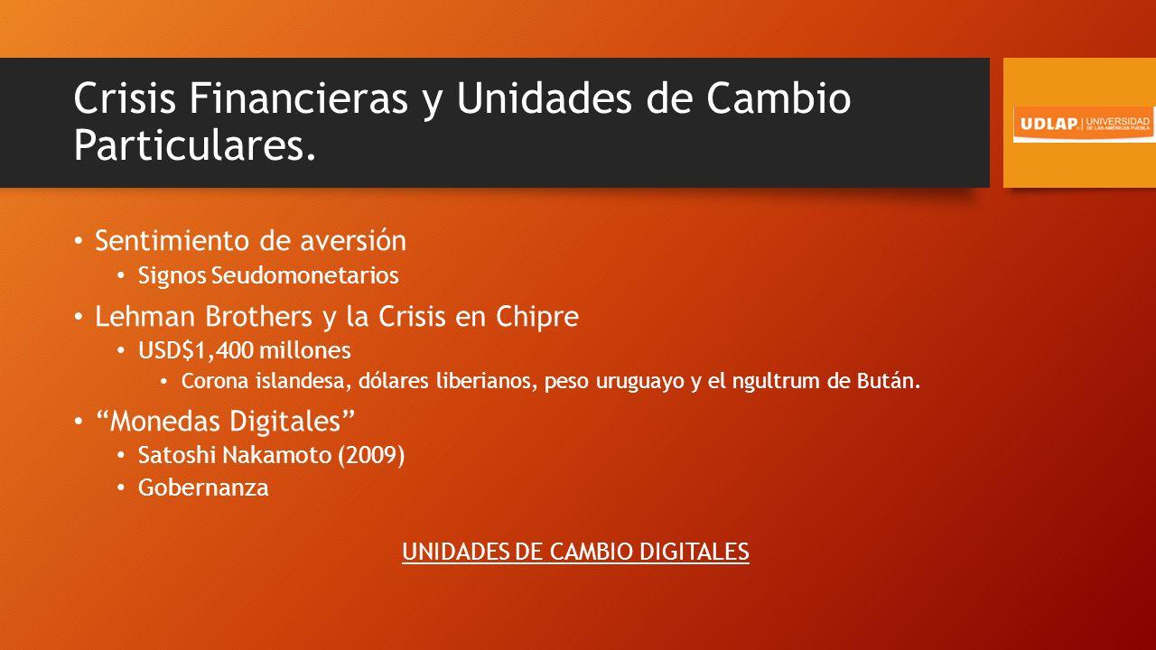 Crisis Financieras y Unidades de Cambio Particulares.