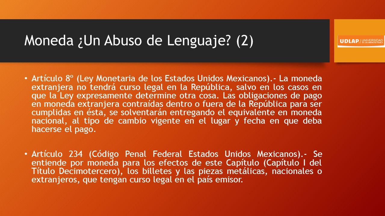 Moneda ¿Un Abuso de Lenguaje.(3) No. de Registro: 239,858.
