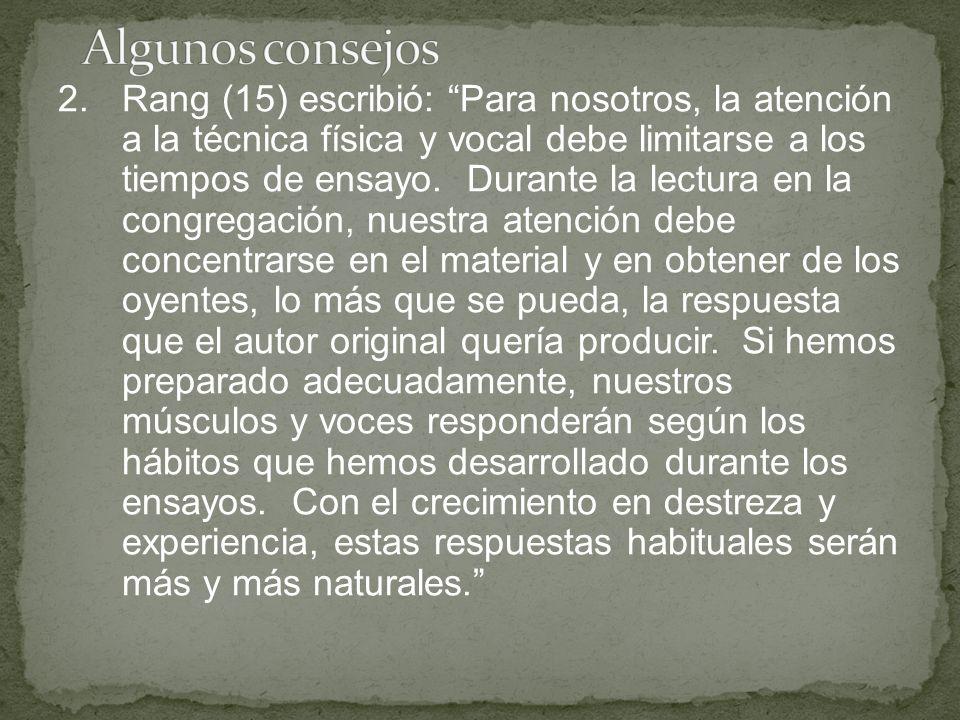 2.Rang (15) escribió: Para nosotros, la atención a la técnica física y vocal debe limitarse a los tiempos de ensayo.