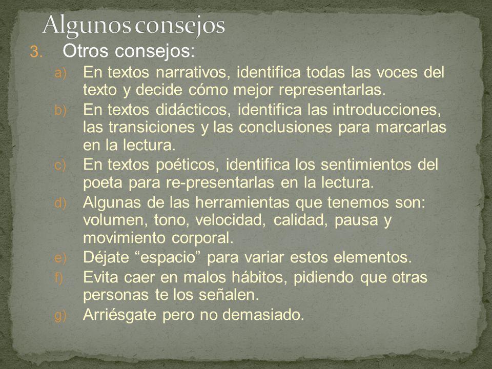 3. Otros consejos: a) En textos narrativos, identifica todas las voces del texto y decide cómo mejor representarlas. b) En textos didácticos, identifi