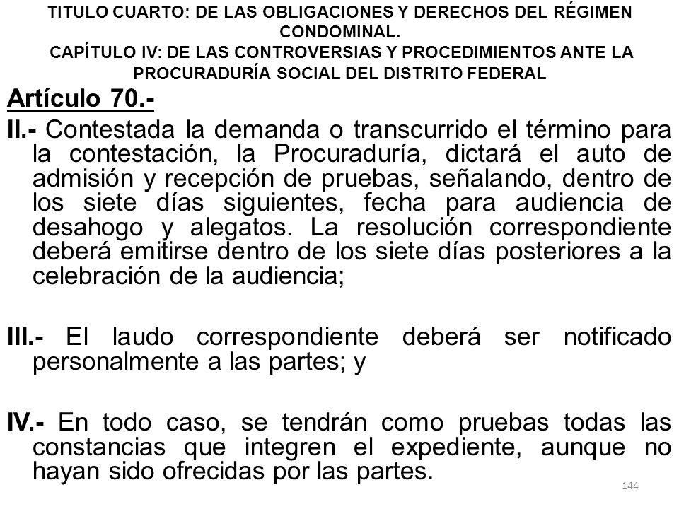 TITULO CUARTO: DE LAS OBLIGACIONES Y DERECHOS DEL RÉGIMEN CONDOMINAL. CAPÍTULO IV: DE LAS CONTROVERSIAS Y PROCEDIMIENTOS ANTE LA PROCURADURÍA SOCIAL D