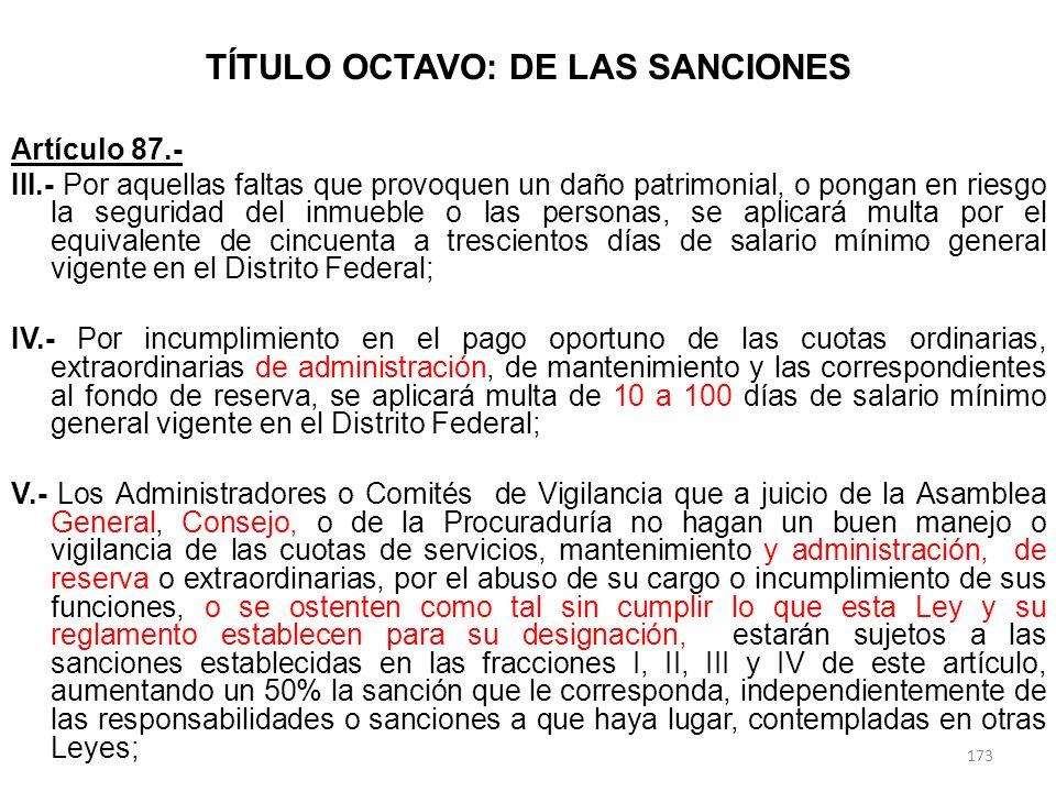 TÍTULO OCTAVO: DE LAS SANCIONES Artículo 87.- III.- Por aquellas faltas que provoquen un daño patrimonial, o pongan en riesgo la seguridad del inmuebl