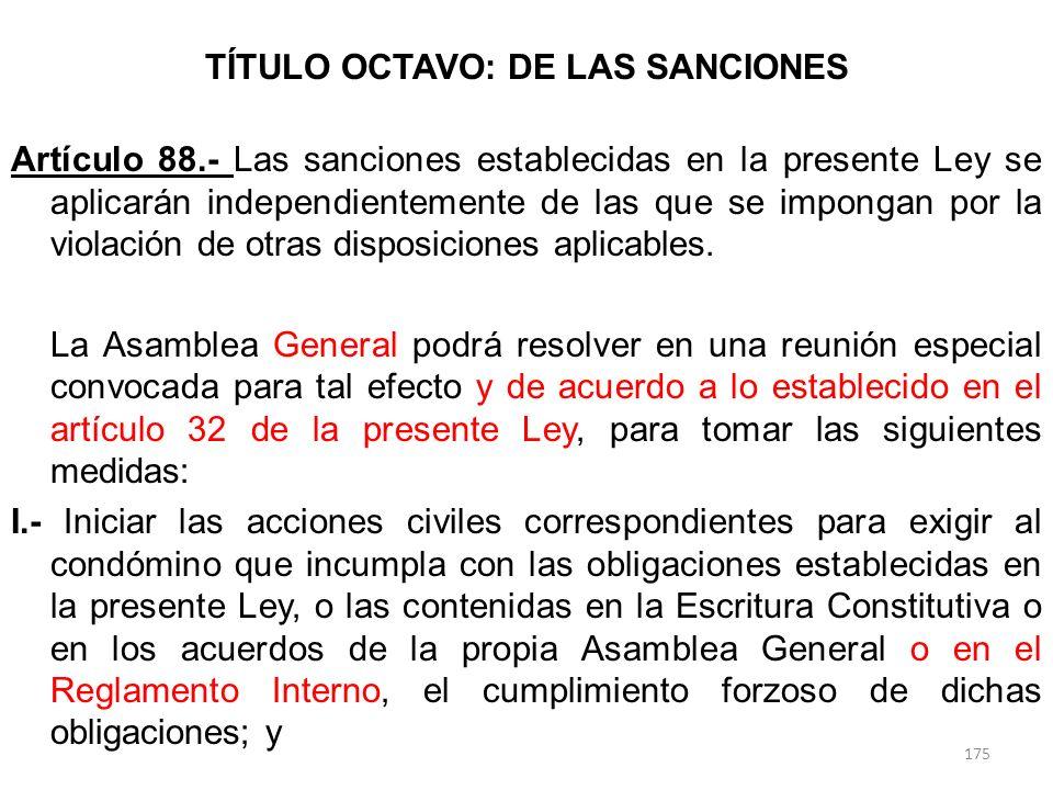 TÍTULO OCTAVO: DE LAS SANCIONES Artículo 88.- Las sanciones establecidas en la presente Ley se aplicarán independientemente de las que se impongan por