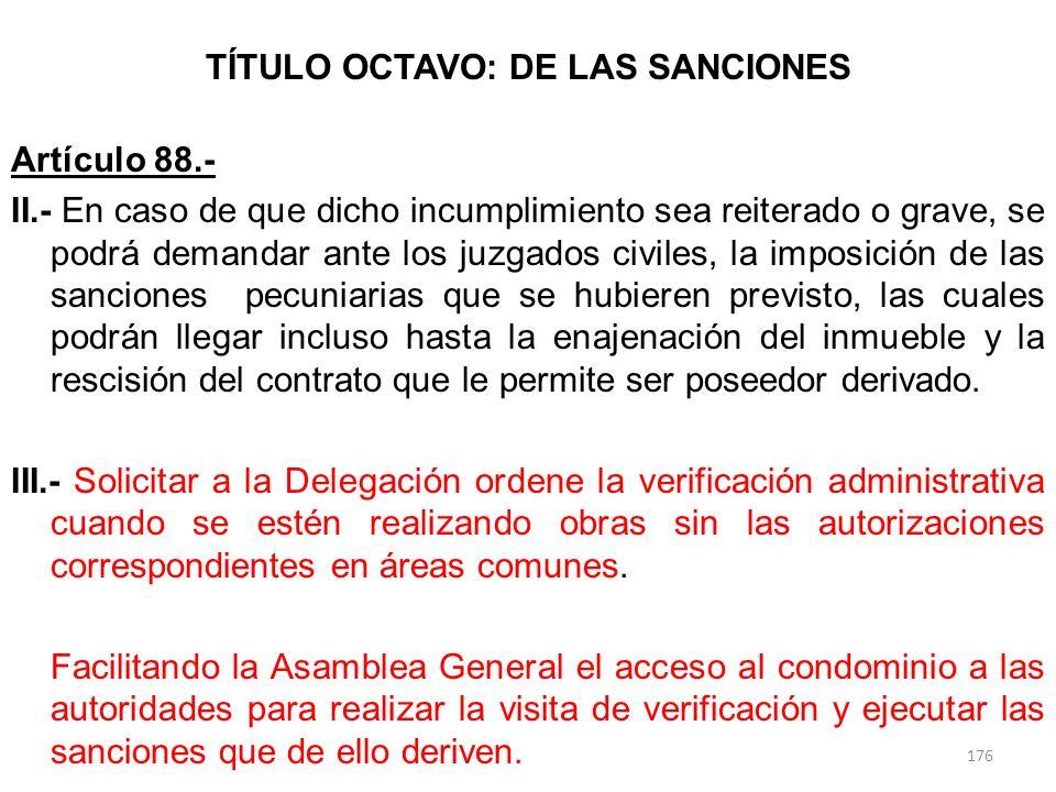 TÍTULO OCTAVO: DE LAS SANCIONES Artículo 88.- II.- En caso de que dicho incumplimiento sea reiterado o grave, se podrá demandar ante los juzgados civi