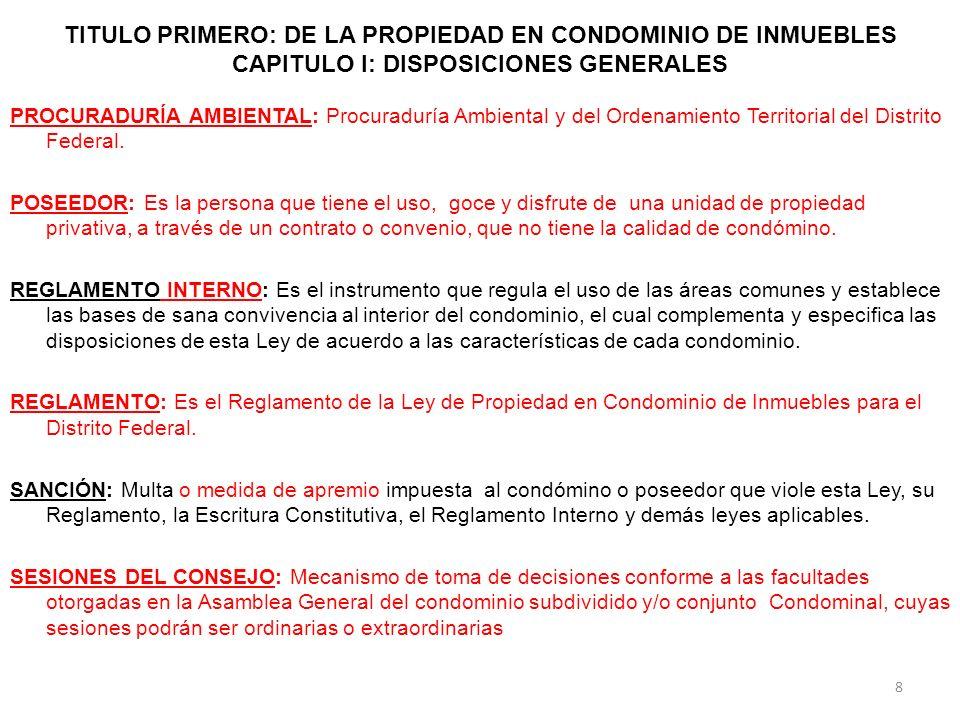 TÍTULO SEGUNDO: DEL CONDÓMINO, DE SU UNIDAD DE PROPIEDAD PRIVATIVA Y DE LAS ÁREAS Y BIENES DE USO COMÚN CAPÍTULO I: DEL CONDÓMINO Y SU UNIDAD DE PROPIEDAD PRIVATIVA Artículo 16.- Son derechos de los condóminos y poseedores: V.