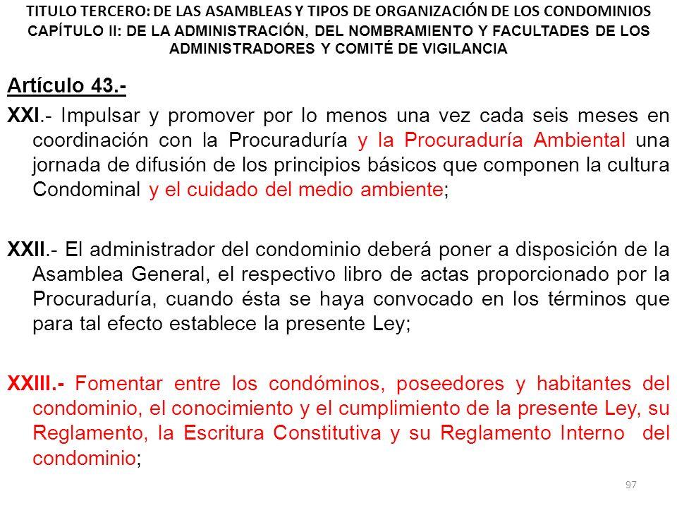 TITULO TERCERO: DE LAS ASAMBLEAS Y TIPOS DE ORGANIZACIÓN DE LOS CONDOMINIOS CAPÍTULO II: DE LA ADMINISTRACIÓN, DEL NOMBRAMIENTO Y FACULTADES DE LOS AD