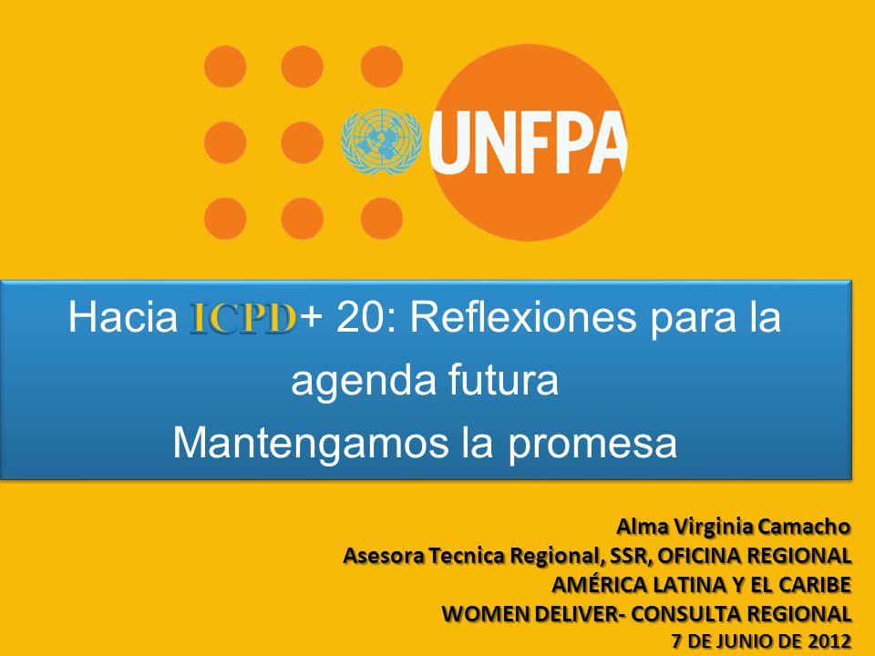 Alma Virginia Camacho Asesora Tecnica Regional, SSR, OFICINA REGIONAL AMÉRICA LATINA Y EL CARIBE WOMEN DELIVER- CONSULTA REGIONAL 7 DE JUNIO DE 2012