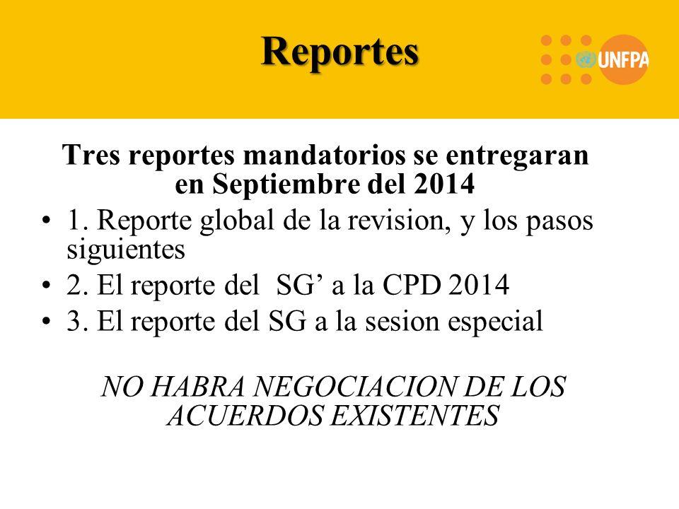 Reportes Tres reportes mandatorios se entregaran en Septiembre del 2014 1. Reporte global de la revision, y los pasos siguientes 2. El reporte del SG