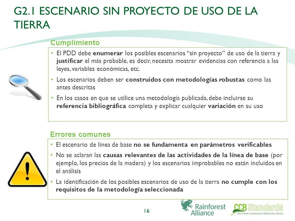 El PDD debe enumerar los posibles escenarios sin proyecto de uso de la tierra y justificar el más probable, es decir, necesita mostrar evidencias con referencia a las leyes, variables económicas, etc.