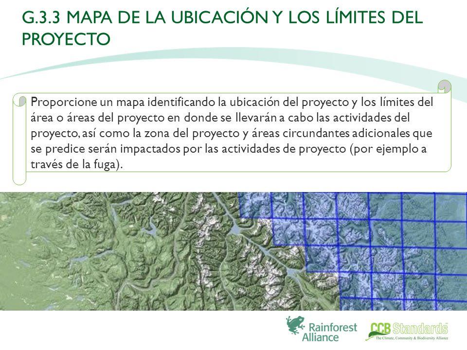 Proporcione un mapa identificando la ubicación del proyecto y los límites del área o áreas del proyecto en donde se llevarán a cabo las actividades del proyecto, así como la zona del proyecto y áreas circundantes adicionales que se predice serán impactados por las actividades de proyecto (por ejemplo a través de la fuga).