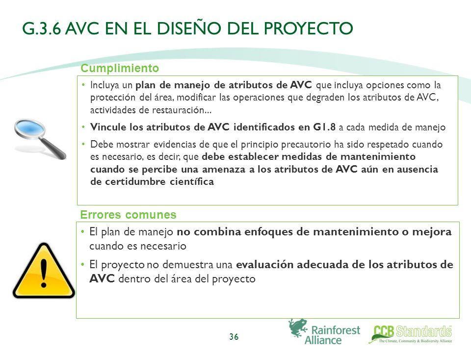 Incluya un plan de manejo de atributos de AVC que incluya opciones como la protección del área, modificar las operaciones que degraden los atributos de AVC, actividades de restauración...
