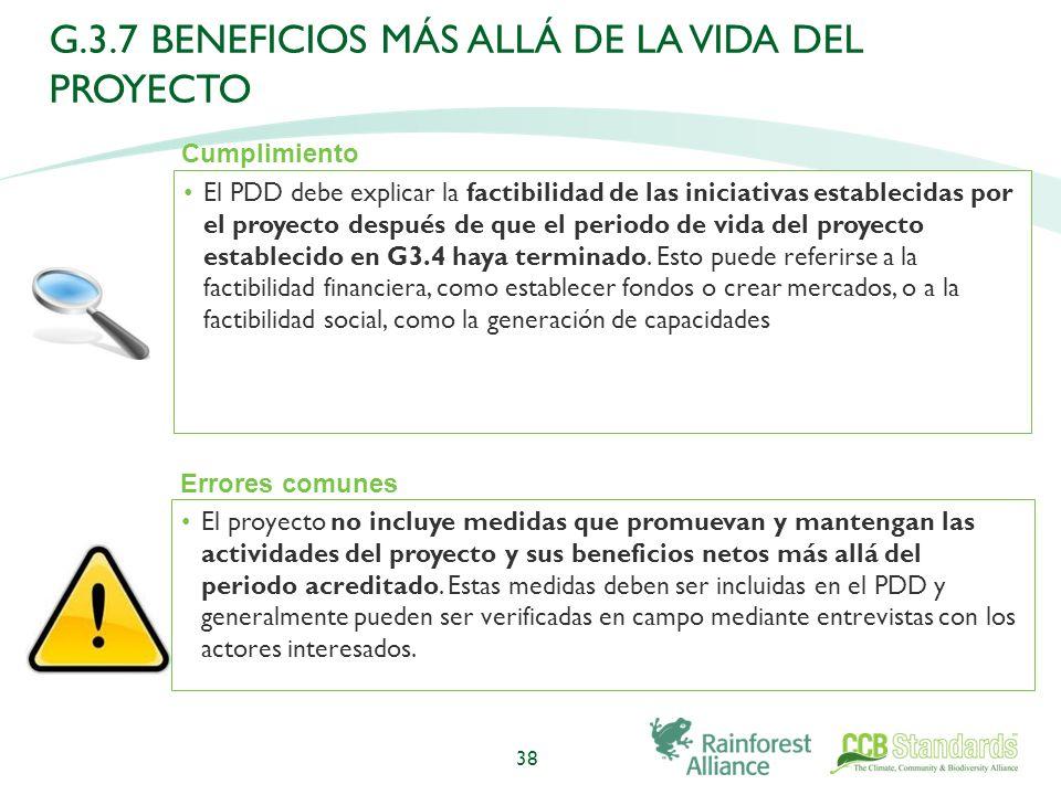 El PDD debe explicar la factibilidad de las iniciativas establecidas por el proyecto después de que el periodo de vida del proyecto establecido en G3.4 haya terminado.