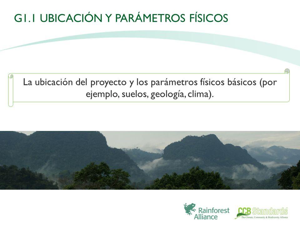 La ubicación del proyecto y los parámetros físicos básicos (por ejemplo, suelos, geología, clima).