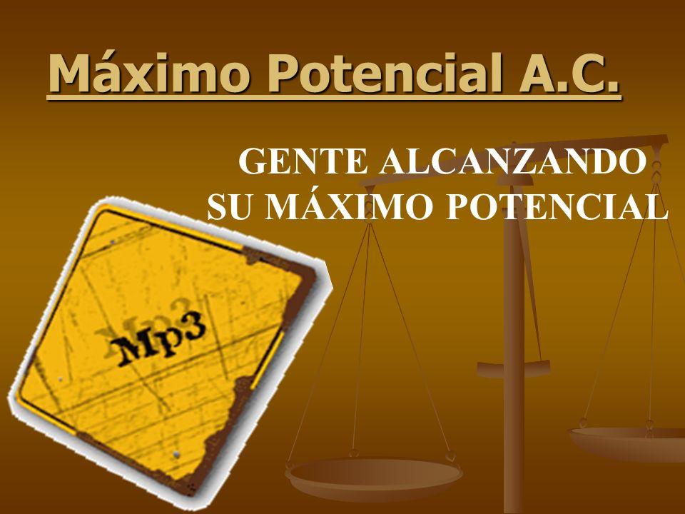Alcanzando Resultados Mayores ALCANZANDO EL MÁXIMO POTENCIAL MÁXIMO POTENCIAL