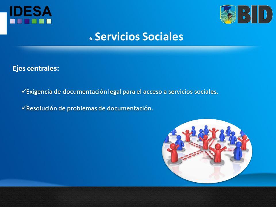 6. Servicios Sociales Ejes centrales: Exigencia de documentación legal para el acceso a servicios sociales. Resolución de problemas de documentación.