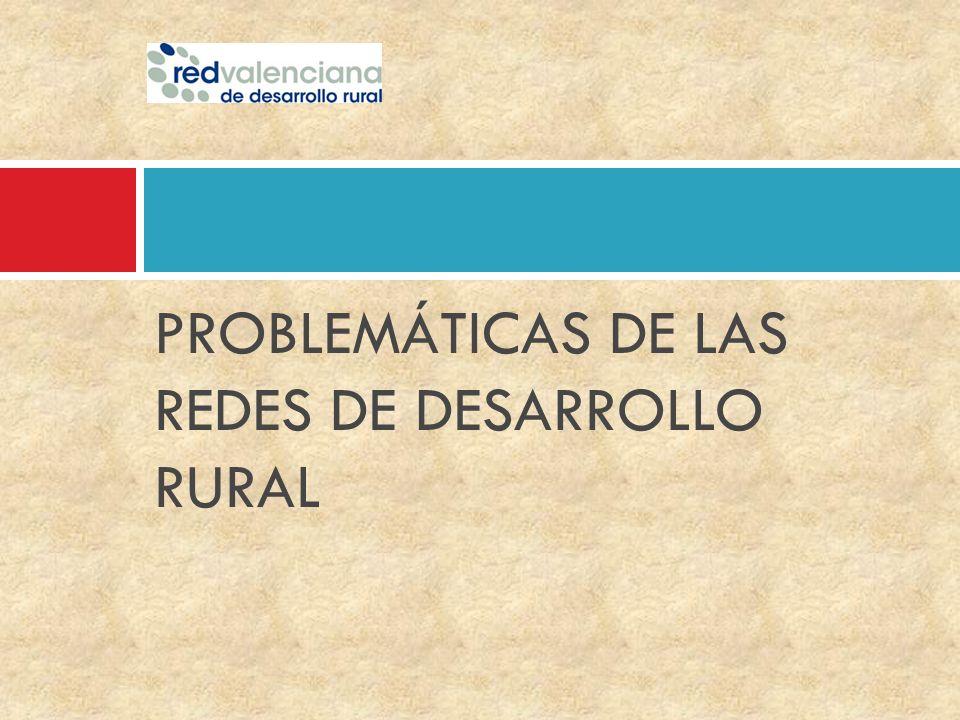 PROBLEMÁTICAS DE LAS REDES DE DESARROLLO RURAL