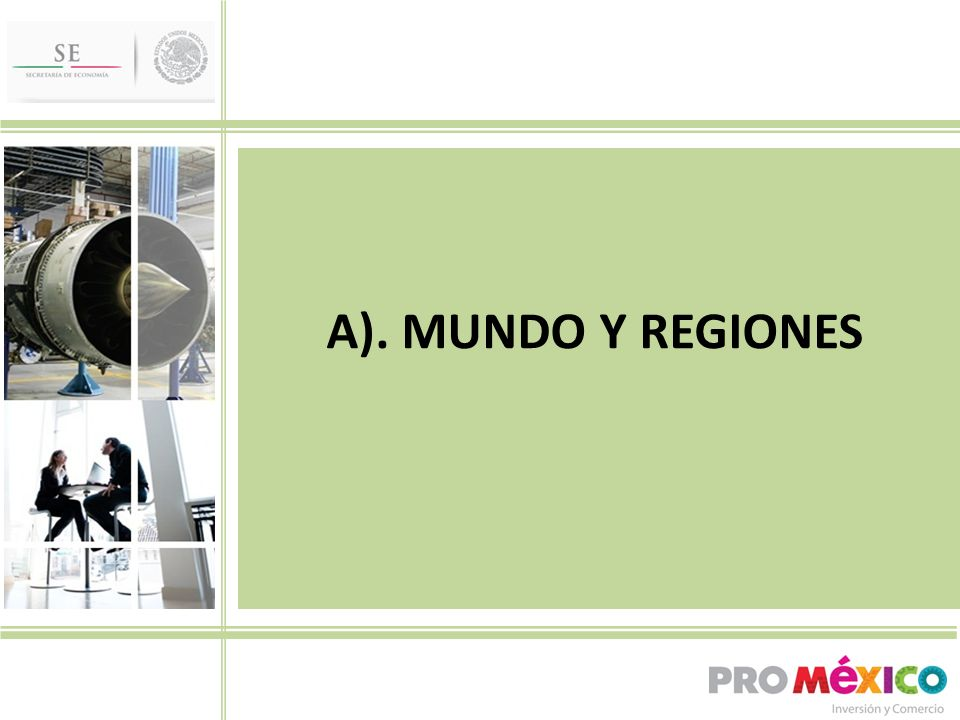 A). MUNDO Y REGIONES