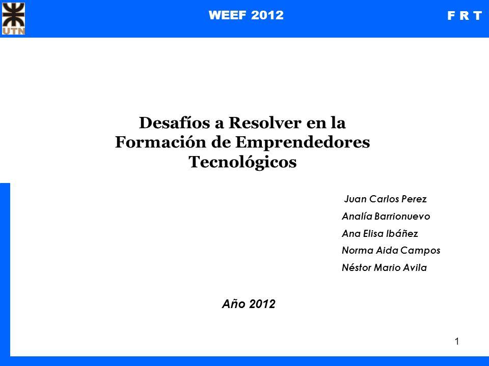 2 WEEF 2012 F R T Contenidos Caracterización de las Economías según GEM Perfil del Emprendedor/Innovador Exitoso Lo que quisimos conocer Qué hicimos Qué encontramos Conclusiones