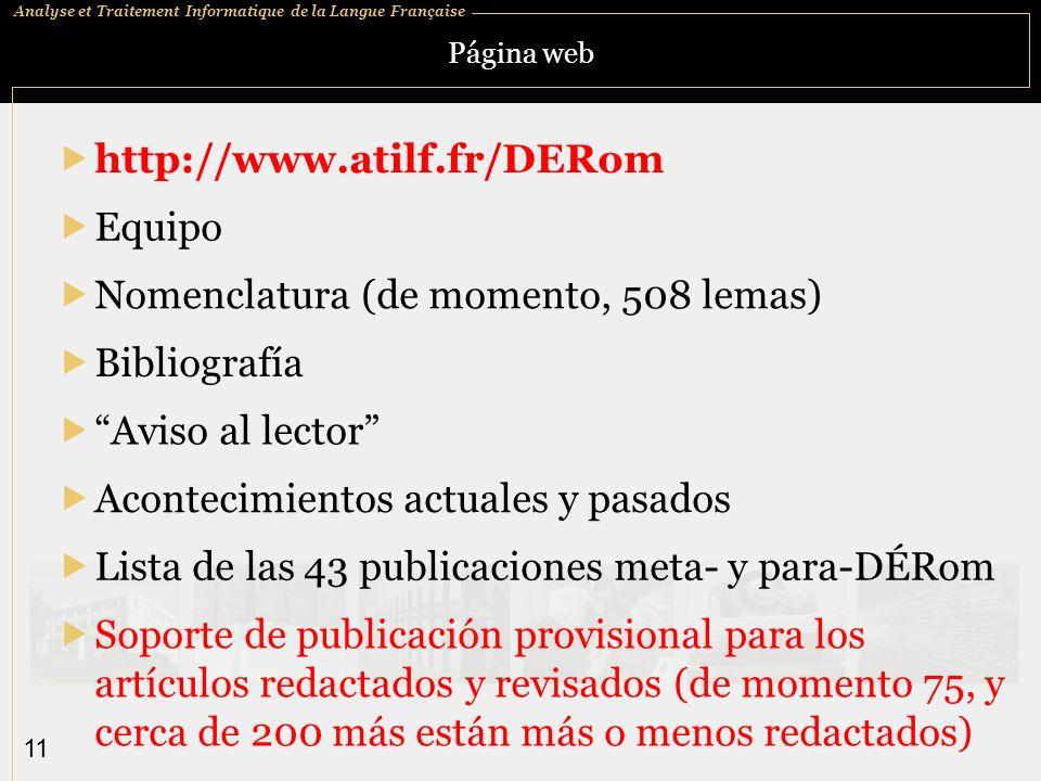 Analyse et Traitement Informatique de la Langue Française 11 Página web Equipo Lista de las 43 publicaciones meta- y para-DÉRom Nomenclatura (de momen