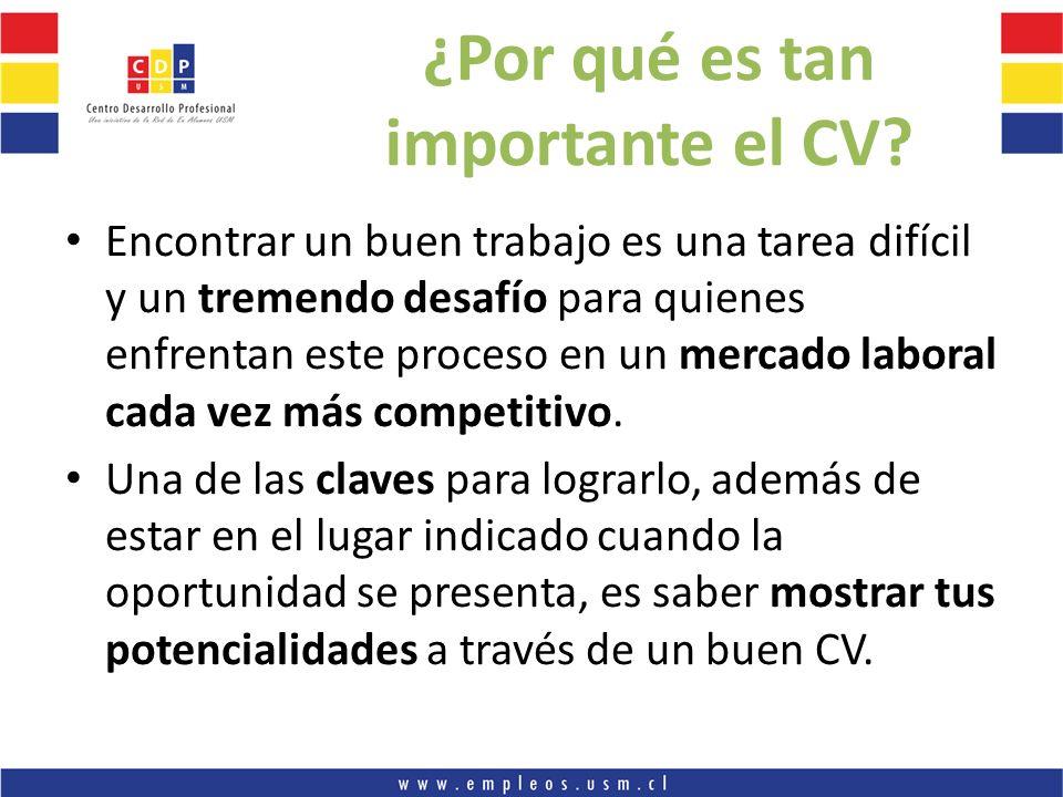 ¿Por qué es tan importante el CV? Encontrar un buen trabajo es una tarea difícil y un tremendo desafío para quienes enfrentan este proceso en un merca