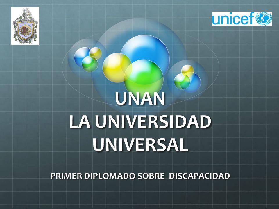UNAN LA UNIVERSIDAD UNIVERSAL PRIMER DIPLOMADO SOBRE DISCAPACIDAD