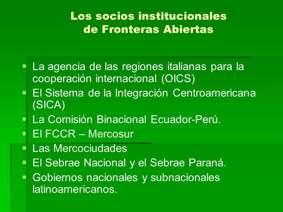 Los socios institucionales de Fronteras Abiertas La agencia de las regiones italianas para la cooperación internacional (OICS) El Sistema de la Integr
