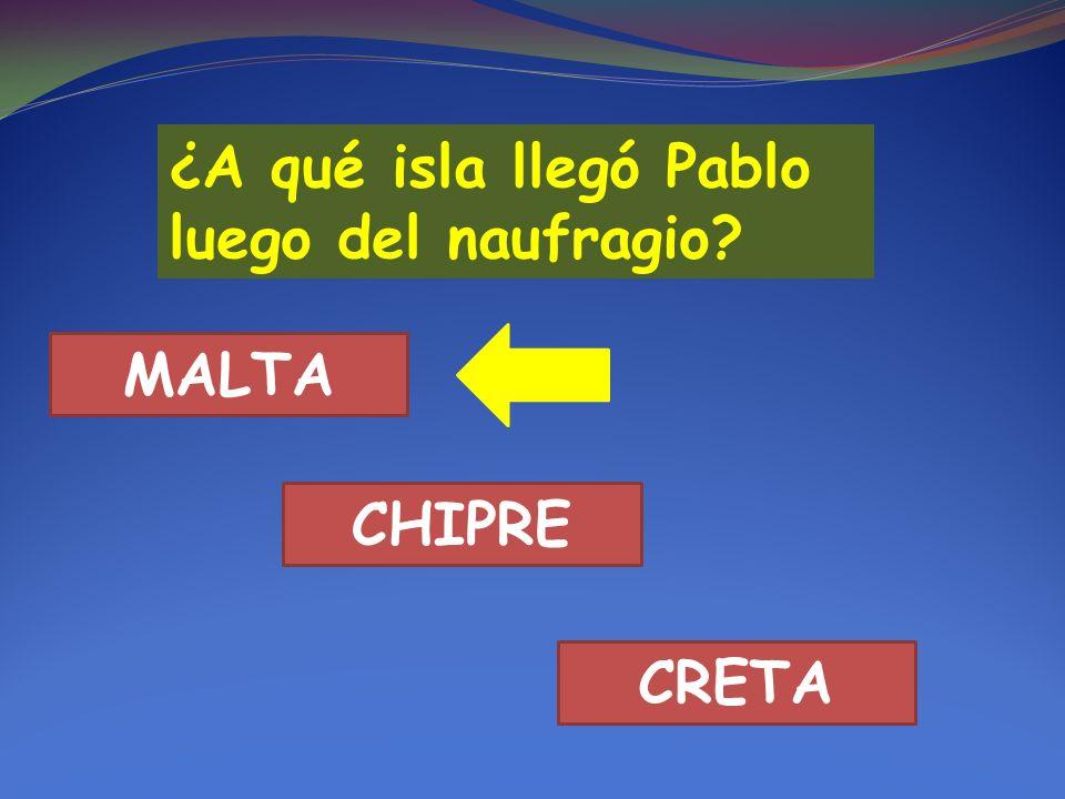 ¿A qué isla llegó Pablo luego del naufragio? MALTA CHIPRE CRETA
